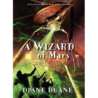 A Wizard of Mars by Diane Duane - 9780152054496 Book