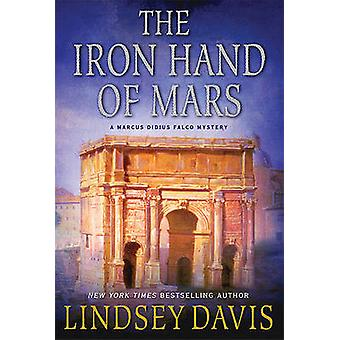 The Iron Hand of Mars by Lindsey Davis - 9780312647292 Book