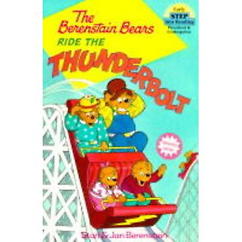 The Berenstain Bears Ride the Thunderbolt by Stan Berenstain - Jan Be
