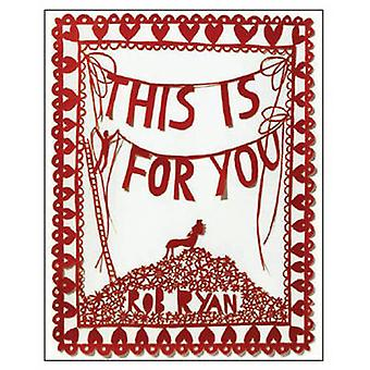 This Is for You by Rob Ryan - 9780811868419 Book