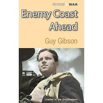 Enemy Coast Ahead (New edition) by Guy Gibson - 9780907579625 Book