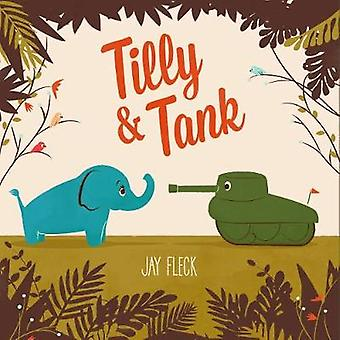 Tilly And Tank by Jay Fleck - 9781101917862 Book