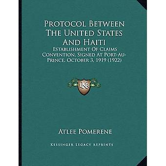 Protocol Between the United States and Haiti - Establishment of Claims