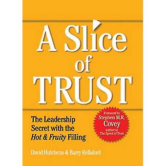 Slice of Trust - The Leadership Secret with the Hot & Fruity Filling b