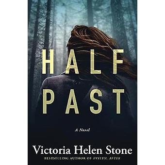 Half Past - A Novel by Victoria Helen Stone - 9781477819791 Book