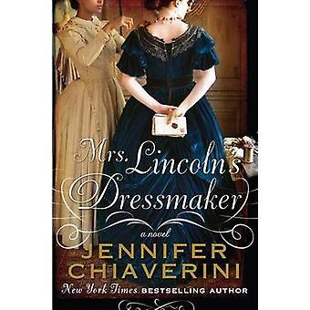 Mrs. Lincoln's Dressmaker (large type edition) by Jennifer Chiaverini