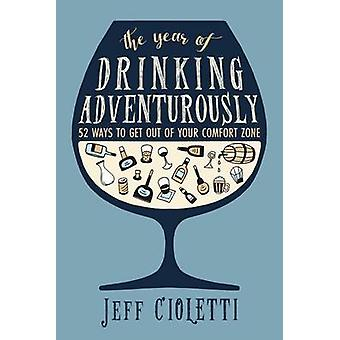 The Year of Drinking Adventurously - 52 Ways to Get Out of Your Comfor
