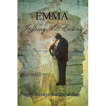 Emma Infamy & Ecstasy by Peggy Savage Baumgardner - 9781681874708 Book