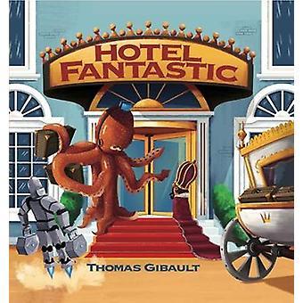 Hotel Fantastic by Hotel Fantastic - 9781771389921 Book