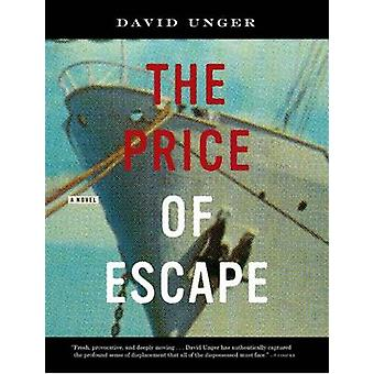 The Price of Escape by David Unger - 9781936070923 Book