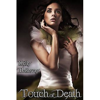 Touch of Death by Kelly Hashway - 9781937053307 Book