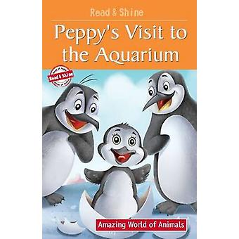 Peppy's Visit to the Aquarium by Pegasus - Manmeet Narang - 978813193