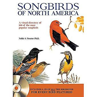 North American Songbirds: A Visual Directory of 100 of the Most Popular Songbirds in North America