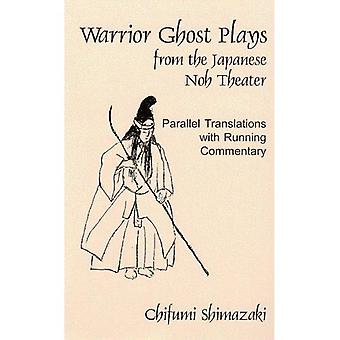 Warrior Ghost Plays:From The Japanese Noh Theater-Pa