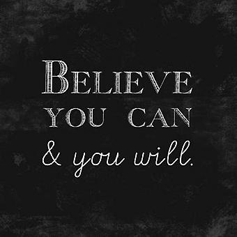 Believe You Can and You Will Poster Print by Evangeline Taylor