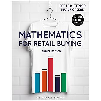 Mathematics for Retail Buying: Bundle Book + Studio Access Card (Hardcover) by Tepper Bette K (Formerly Of The Fashion Institute Of Technology-New York Usa) Greene Marla (Lim College Nyc Usa)
