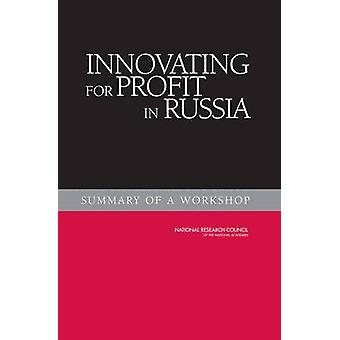 Innovating for Profit in Russia - Summary of a Workshop by Committee o