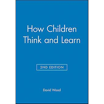 How Children Think and Learn (2nd Revised edition) by David Wood - 97