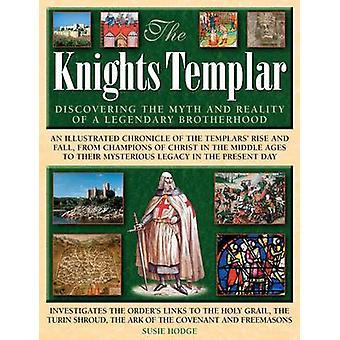 Tempelherreorden - att upptäcka myt och verklighet av en legendarisk
