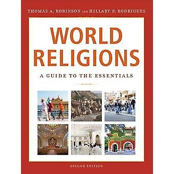 Religioni del mondo - una guida all'essenziale (2 °) da Thomas un Robinson