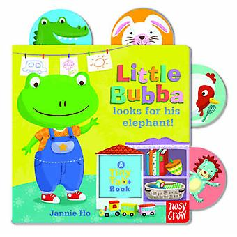 Little Bubba Looks for His Elephant by Jannie Ho - 9780857632142 Book