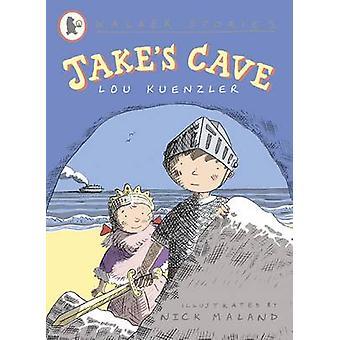 Jake's Cave by Lou Kuenzler - Nick Maland - 9781406321531 Book