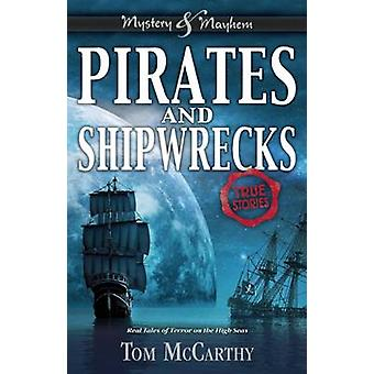 Pirates and Shipwrecks - True Stories by Tom McCarthy - 9781619304758