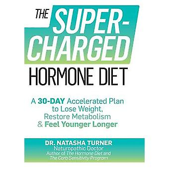 The Supercharged Hormone Diet by Natasha Turner - 9781623365097 Book