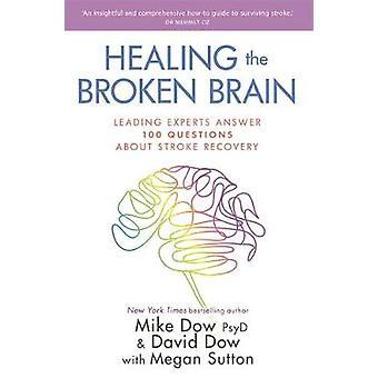 Le cerveau brisé - Leading Experts Answer 100 Questions sur la guérison