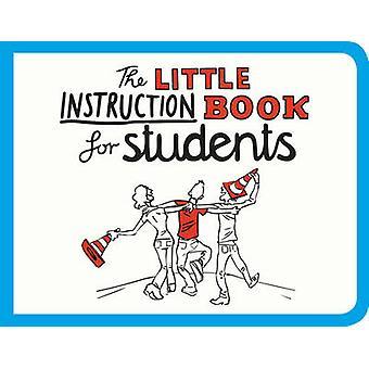Le petit livre d'Instruction pour les étudiants par Kate Freeman - 9781849536