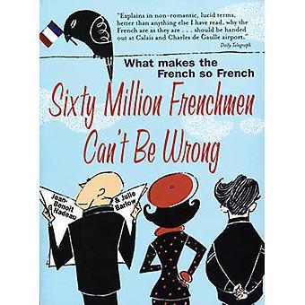 60 Millionen Franzosen dürfen nicht falsch - was macht die Franzosen so Fren