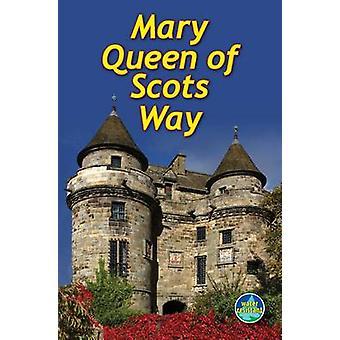 Mary Queen of Scots Way by Paul Prescott - 9781898481485 Book