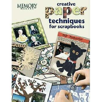 Creative Paper Techniques for Scrapbooks by Memory Makers - 978189212