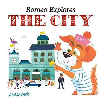 Alain Gree - Romeo Explores the City by Alain Gree - 9781908985996 Bo