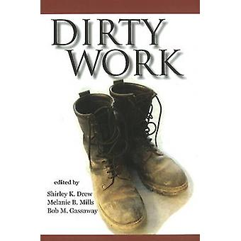 Dirty Work - The Social Construction of Taint by Shirley K. Drew - Mel