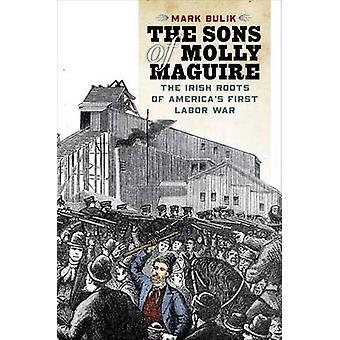 Söner till Molly Maguire - de irländska rötterna av USA: s första Labor W
