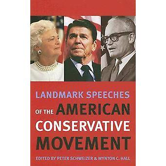 Landmark Speeches of the American Conservative Movement by Peter Schw