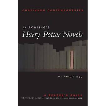 J K Rowling's  -Harry Potter - Novels by Philip Nel - Philip Nel - 9780