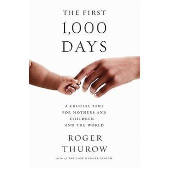 Die ersten 1 - 000 Tage - A entscheidende Zeit für Mütter und Kinder-- und t