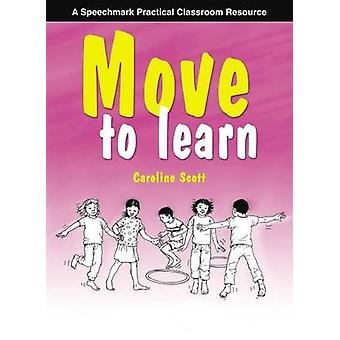 Move to Learn (1st New edition) by Caroline Scott - 9780863886843 Book