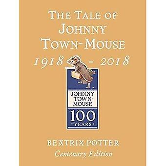 The Tale of Johnny Town Mouse�Gold Centenary Edition