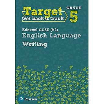 Target Grade 5 Writing Edexcel GCSE (9-1) English Language Workbook: Target Grade 5 Writing Edexcel GCSE (9-1) English Language Workbook - Intervention English