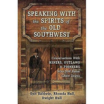 Speaking With the Spirits of the Old Southwest