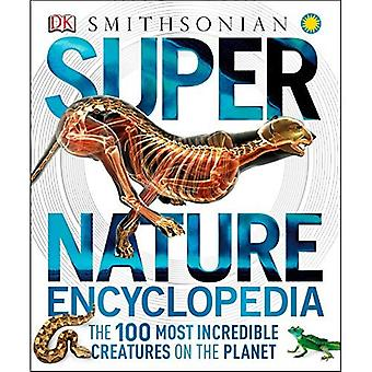 Super natur encyklopedi: De 100 mest otroliga varelserna på planeten