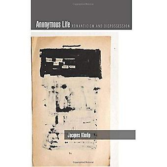 Vida anónima: Romanticismo y despojo (memoria Cultural en el presente (tapa dura))