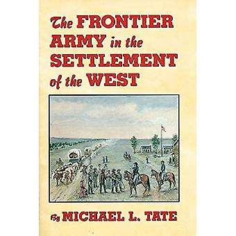 Frontier Army in the Settlement of the West