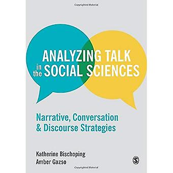 Analyzing Talk in the Social Sciences: Narrative, Conversation and Discourse Strategies