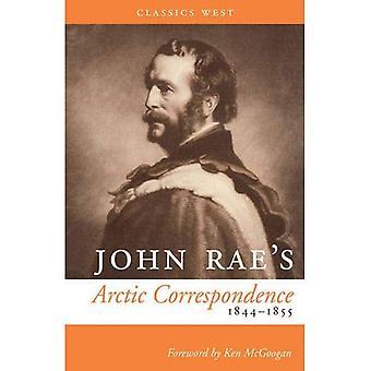John Rae's Arctic Correspondence, 1844-1855 (Classics West)