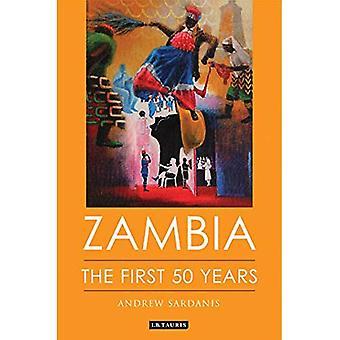 Zambia: De första 50 åren (internationella bibliotek av afrikanska studier)