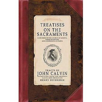 Treatise on the Sacraments : Calvins Tracts